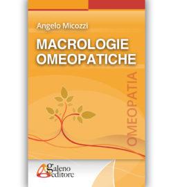 Galeno Editore-Macrologia omeopatica di Angelo Micozzi