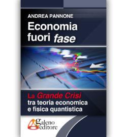 Galeno Editore-Economia fuori fase di Andrea Pannone